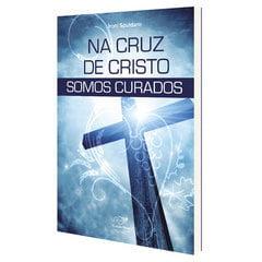 LIVRO NA CRUZ DE CRISTO SOMOS CURADOS